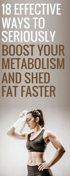 18 effective ways to boost your metabolism so you can shed weight faster.