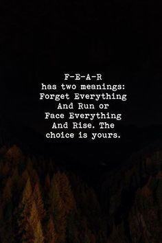 Positive Quotes : QUOTATION – Image : Quotes Of the day – Description Fear has two meaning. Sharing is Power – Don't forget to share this quote ! Meant To Be Quotes, Work Quotes, True Quotes, Success Quotes, Quotes To Live By, Quotes About Fear, Being Mean Quotes, No Fear Quotes, Best Life Quotes