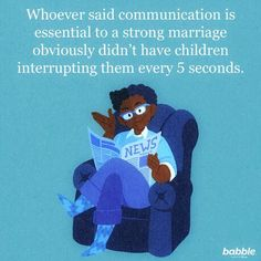 """Whoever said communication is essential to a strong marriage obviously didn't have children interrupting them every 5 seconds. Funny Quotes, Funny Memes, Hilarious, Funny Parenting Memes, Strong Marriage, Lol So True, Everything Baby, Disney Family, 5 Seconds"