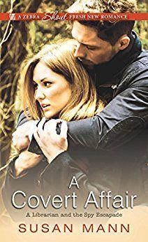 A Covert Affair (Librarian/Spy Escapade) by [Mann, Susan]