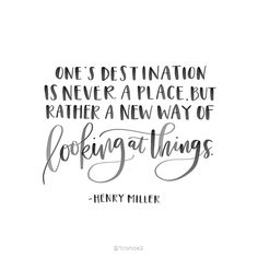 Brush lettering from the @1canoe2 2019 Wise Words Planner. Each agenda features twelve hand-lettered quotes! | Art | Products | Quotes | Creativity | Inspirational | One's destination is never a place, but rather a new way of looking at things. Henry Miller