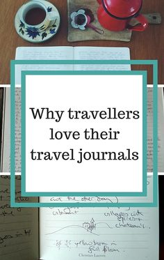Travellers on why they love their travel journals