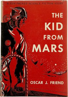 The Kid from Mars (1949) by Mars book covers: Science Fiction & Fantasy, via Flickr