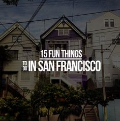Recommendations of what to do in San Francisco.