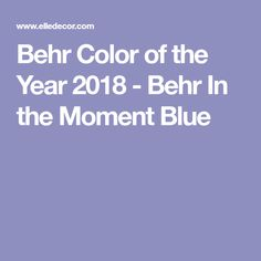 Behr Color of the Year 2018 - Behr In the Moment Blue
