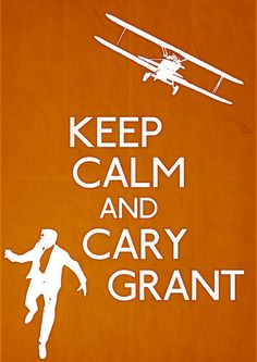 Love this Keep Calm poster of Hitchcock's North By Northwest! A fave Grant film of mine. H/t @Isabel
