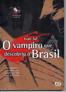 Sebo Felicia Morais: O  Vampiro que descobriu o Brasil