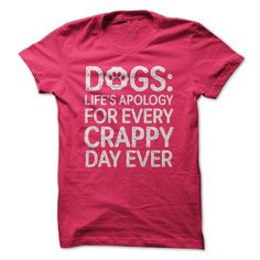 Dogs: Life's apology for every crappy day ever