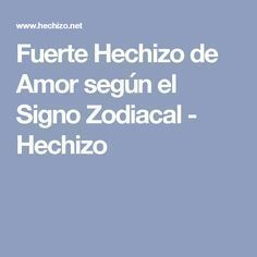 Fuerte Hechizo de Amor según el Signo Zodiacal - Hechizo