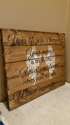 diy_crafts - Your Life Was A Blessing, Your Memory A Treasure You Are Loved Beyond Words, Missed Beyond Measure Wood Sign Rustic Sign Memorial Sign Diy Wood Signs, Pallet Signs, Rustic Signs, Diy Wood Projects, Wood Crafts, Memory Crafts, Beyond Words, Pallet Art, Pallet Ideas