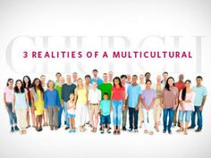 3 Realities of a Multicultural Church