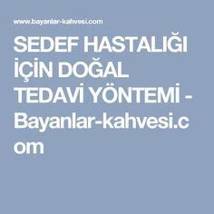 SEDEF HASTALIĞI İÇİN DOĞAL TEDAVİ YÖNTEMİ - Bayanlar-kahvesi.com