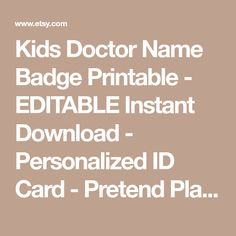 Kids Doctor Name Badge Printable - EDITABLE Instant Download - Personalized ID Card - Pretend Play - Doctor Birthday Party-Halloween Costume