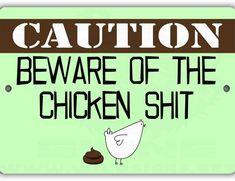 Caution Chicken Poop Indoor//Outdoor Aluminum No Rust No Fade Chicken Coop Sign