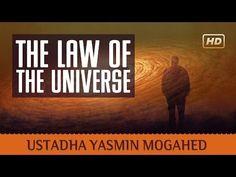 The Law Of The Universe ᴴᴰ ┇ Amazing Islamic Reminder ┇ by Ustadha Yasmin Mogahed ┇ TDR Production ┇ - YouTube