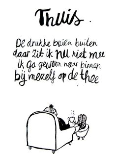 Thuis - inspiring quote by Sukha The Words, More Than Words, Cool Words, Wisdom Quotes, Words Quotes, Sayings, Best Quotes, Funny Quotes, Dutch Words