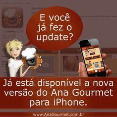 Já fizeram o update da nova atualização do Ana Gourmet? Atualizem ou acesse. www.AnaGourmet.com.br