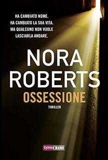 la mia biblioteca romantica: OSSESSIONE di Nora Roberts (TimeCrime)