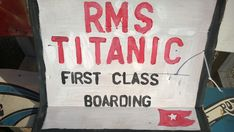 Titanic themed  party - we made themed signs to tell guests where to go