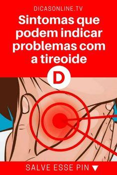 Tireoide o que é | Sintomas que podem indicar problemas com a tireoide | Hora de consultar um médico, se você perceber algum destes sintomas.