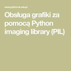 Obsługa grafiki za pomocą Python imaging library (PIL)