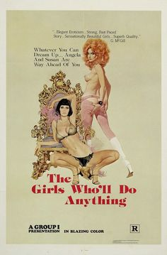 The Girls Who'll Do Anything one sheet movie poster. Art by Robert McGinnis. Sexploitation