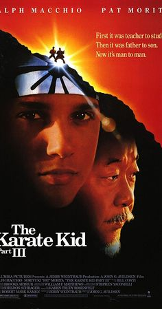 "The Karate Kid, Part III is a 1989 martial arts film, and the second sequel to the hit motion picture The Karate Kid The film stars Ralph Macchio, Noriyuki ""Pat"" Morita and Robyn Lively. The Karate Kid 1984, Karate Kid Movie, Karate Kid Cobra Kai, 80s Movie Posters, 80s Movies, Great Movies, Movie Tv, Dope Movie, Childhood Movies"