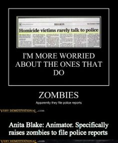 anita blake meme...... no she doesn't because homicide victims when raised become crazy killing machines until they kill the one who killed them.