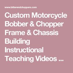 Custom Motorcycle Bobber & Chopper Frame & Chassis Building Instructional Teaching Videos & DVD's, Ron Covell, Making Motorcycle Tanks,Basic Techniques for Working with Steel,Shaping Aluminum,Working with Tubing,TIG Welding Chopper Builders Handbook Plans on CD, Frame Fabrication, Welding Jigs, Tools and Equipment, Mounts, Springers, Girders, Leafers, Wheels-Tires, Tube Bending, Choppertown Sinners & From the Vault DVD Movie Video, Chopper Builders Handbook,