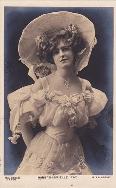 Gabrielle Ray  English Edwardian music hall dancer and actress.