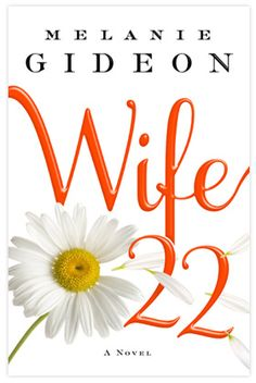 Wife 22 by Melanie Gideon (Lauren Conrad Fall Read)