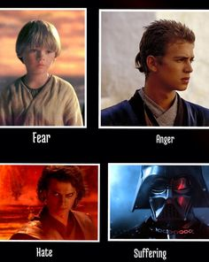 Fear leads to anger, anger leads to hate, hate leads to suffering... << Oh if only Anakin had listened to Yoda..... Or anyone BUT Palpatine...