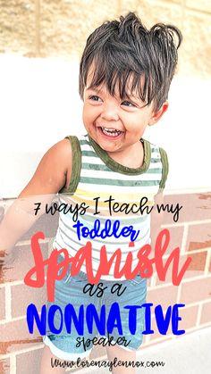 7 Ways That I Teach My Toddler Spanish as a Nonnative Spanish Speaker — Lorena & Lennox