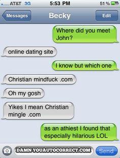 Sounds more like ChristianBootyCall.com (damnyouautocorrect.com)