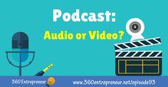 TSE 093: Podcast: Audio or Video? www.360entrepreneur.net/episode93 #audio #video #podcast #podcasting Top Entrepreneurs, Online Marketing, Audio, Movies, Movie Posters, Films, Film Poster, Cinema, Movie