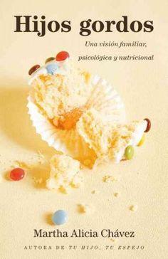 Hijos gordos: Una vision psicologica, familiar y nutricional