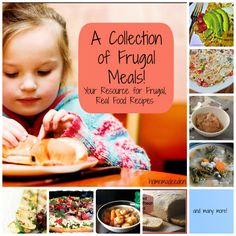A Collection of Frugal Meals! Need some cheaper meals that are still healthy? This is a page to bookmark!