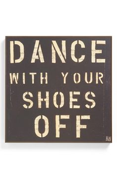"""details here: """"Dance with your shoes off"""""""