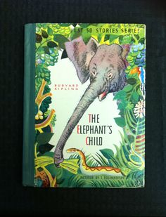 The ELEPHANT'S CHILD Fable by Rudyard by AllisonsAntiqueBooks