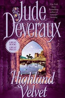 Highland Velvet by Jude Devreaux.  My most favourite romance series ever.  And this would be my most favourite book in the series.