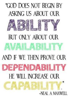 Ability, availability, dependability, capability Neal A. Maxwell quote