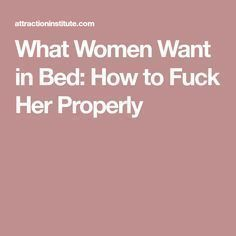 What Women Want in Bed: How to Fuck Her Properly