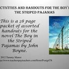 This is a 28 page packet of assorted handouts for the novel The Boy in the Striped Pajamas by John Boyne.