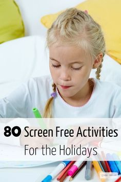 80 Screen Free Activities for the Holidays. Instead of resorting to the TV, here's an amazing list of ideas to help you make amazing childhood memories. Love these ideas.