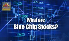 Anyone who knows about Poker can immediately grasp why these shares are called Blue Chip. Click here to read more on blue chips before investing in market.