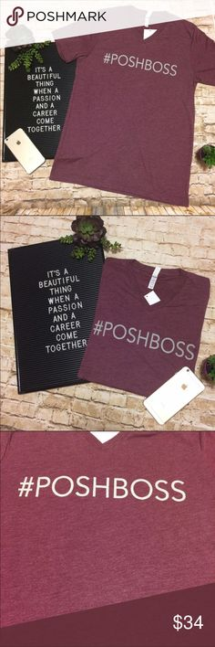 POSHBOSS Soft V-neck T-shirt Calling all Poshbosses! Yes, that means you! You did it, you found a career that you enjoy and you're rocking it! Why not flaunt it with this sassy tee? Super soft heathered burgundy t-shirt with a v-neck, short sleeves and a proud #poshboss printed across the front. Fits true to size with a comfy, relaxed (but not oversized) fit.  Available in medium and large. * Boutique items Firm unless bundled. Tops Tees - Short Sleeve