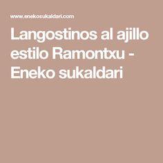 Langostinos al ajillo estilo Ramontxu - Eneko sukaldari