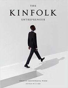 Kinfolk Entrepreneur, The: Amazon.co.uk: Nathan Williams: 9781579657581: Books