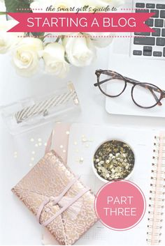 The Smart Girl's Guide to Starting a Blog: Part Three (sparkle & mine)