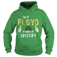 [Hot tshirt name creator] Floyd  Im Irish  Shirts 2016  Im Irish  Tshirt Guys Lady Hodie  TAG YOUR FRIEND SHARE and Get Discount Today Order now before we SELL OUT  Camping 2015 special tshirts cant drink all day funny irish